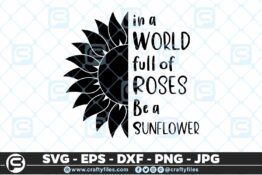 130 in a world full of roses be a sunflower 5 4D Bundle of Sunflower SVG Craft Design Floral SVG