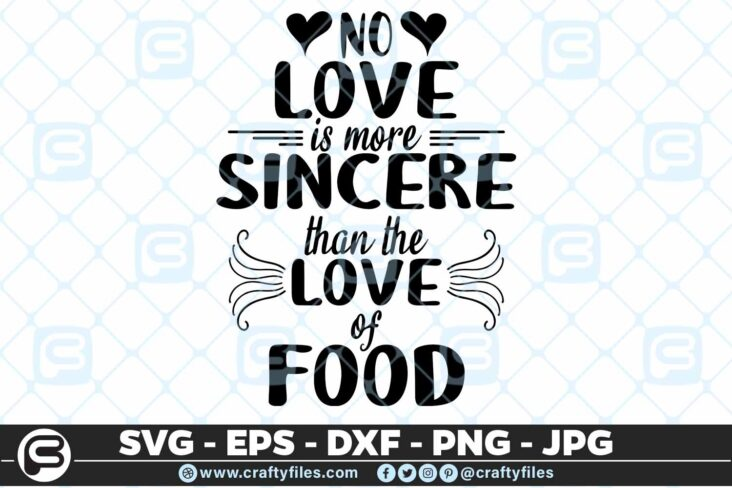 144 no love is more sincere than love of food 5 4D No Love Is More Sincere Than Love Of Food SVG Cut File