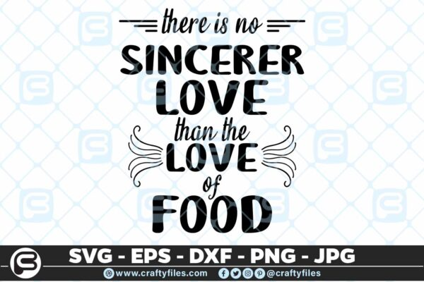 145 there is nor sincerer love than the love of food 5 4D There Is Nor Sincerer Love Than The Love Of Food  SVG Cut File