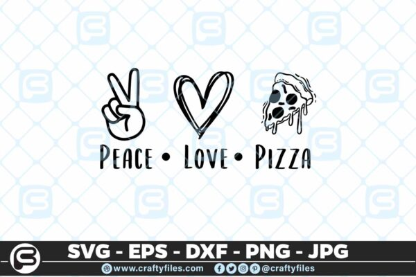 149 Peace love pizza 5 4D Peace . love . Pizza Food Lover Cutting file, SVG, PNG, EPS