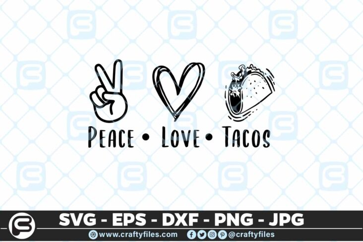 150 Peace love tacos 5 4D Peace . love . Tacos Food Lover Cutting file, SVG, PNG, EPS