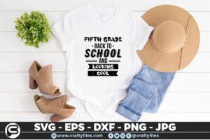 211 5 School Grade Back to school and looking cool 5 4T Bundle Of Back To School And Looking Cool SVG All school Grade