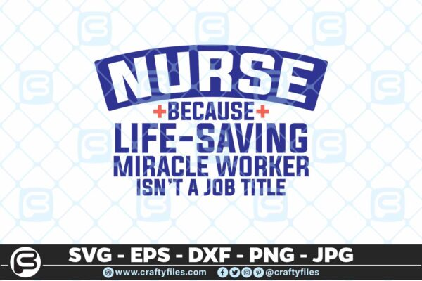 213 5 Nurse because life saving miracle worker isnt a job title 5 4D Mask Design SVG Nursing SVG Nurse Save Lives PNG