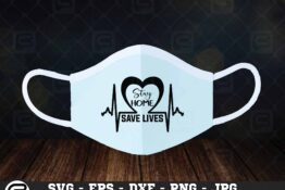 213 8 Stay Home Save lives 5 4M Mask Design SVG Stay Home Save lives PNG Cut File For Cricut