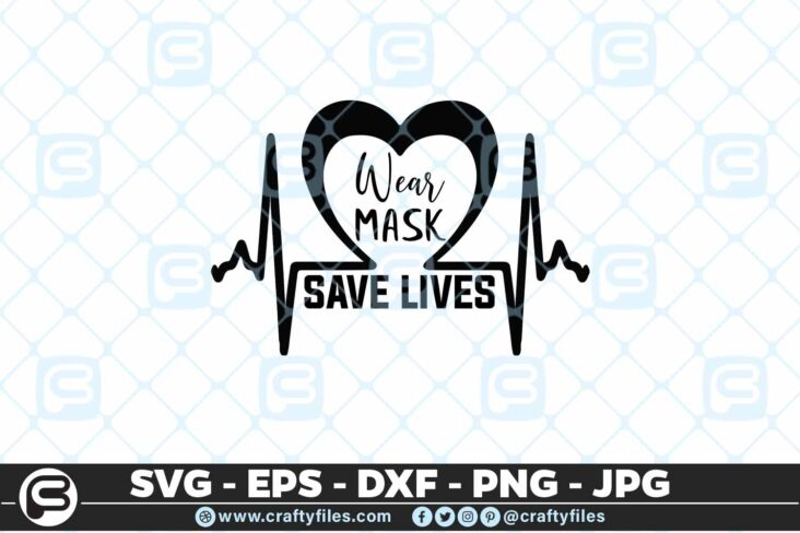213 9 Wear Mask Save Lives 5 4D Mask Design SVG Wear Mask Save lives PNG Cut File For Cricut