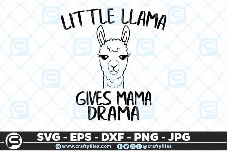 219 Little Llama Gives mama Drama 5 4D Little Llama Gives Mama Drama SVG Mama Llama SVG