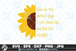 237 Sunflower sunlight Stand tall in darkness 3 2D Bundle of Sunflower SVG Craft Design Floral SVG