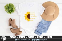 237 Sunflower sunlight Stand tall in darkness 3 2T Sunflower SVG Even On The Darkest Days I Will Stand Tall PNG