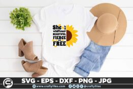 239 Sunflower she is a wildflower beautiful fierce and free 3 2T Sunflower SVG She is a wildflower PNG DXF For Cut