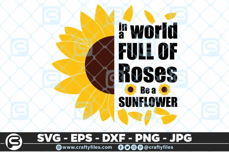 240 Sunflower in world full of roses be a sunflower 3 2D Sunflower SVG in a World Full of Roses PNG DXF For Cut