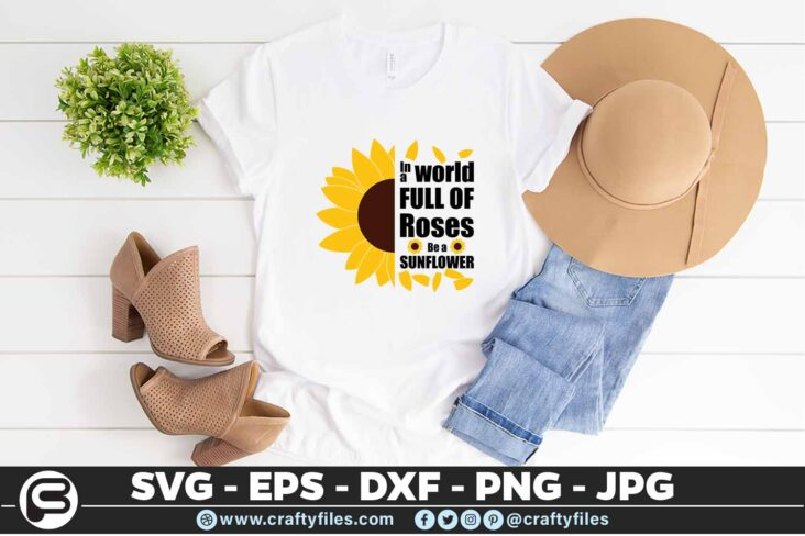 240 Sunflower in world full of roses be a sunflower 3 2T Sunflower SVG in a World Full of Roses PNG DXF For Cut