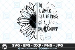 241 Sunflower in world full of roses be a sunflower 3 2D Craft Designs
