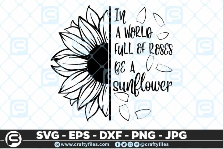 241 Sunflower in world full of roses be a sunflower 3 2D Sunflower SVG in a World Full of Roses PNG DXF For Cut