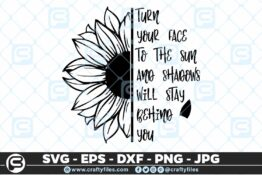 243 Sunflower trun your face to the sun and shadows will stay behain you 3 2D Craft Designs