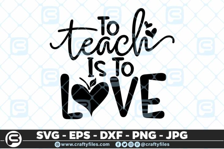 247 To teach is to love teacher dedicated 3 2D Teacher SVG To teach is To Love PNG DXF shcool