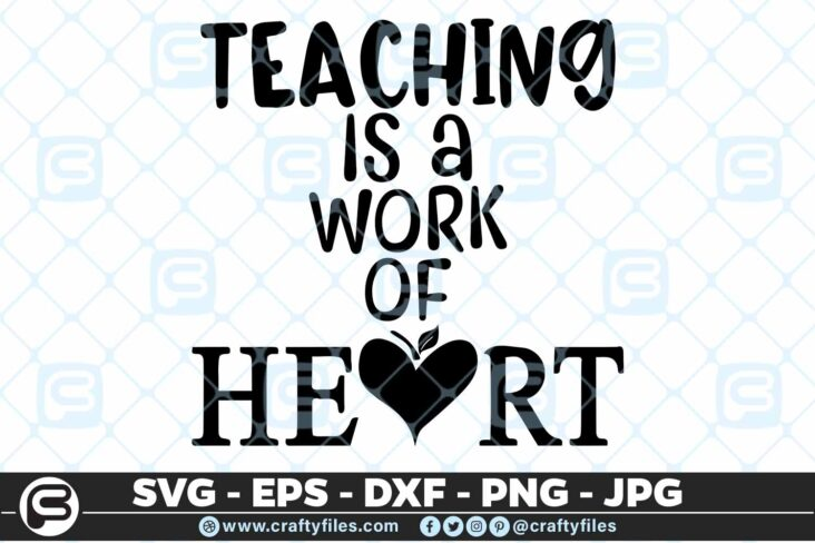 249 Teaching is a work from the heart teacher dedicated 3 2D Teacher SVG Teaching is a Work Of The Heart PNG DXF