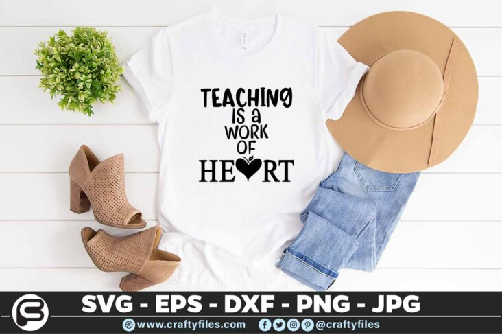 249 Teaching is a work from the heart teacher dedicated 3 2T Teacher SVG Teaching is a Work Of The Heart PNG DXF