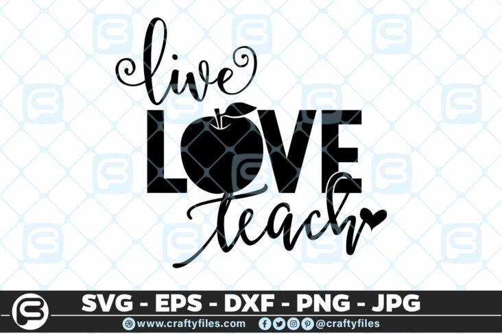 250 Live Love Teach Teacher dedicated 3 2D Teacher SVG Live Love teach PNG DXF School