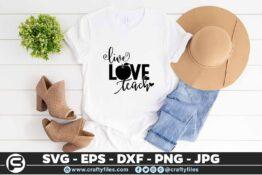 250 Live Love Teach Teacher dedicated 3 2T Teacher SVG Live Love teach PNG DXF School