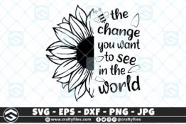 255 Sunflower bee the change you want to see in the world 3 2D Bundle of Bee SVG Happy Bee and Bee Kind SVG EPS