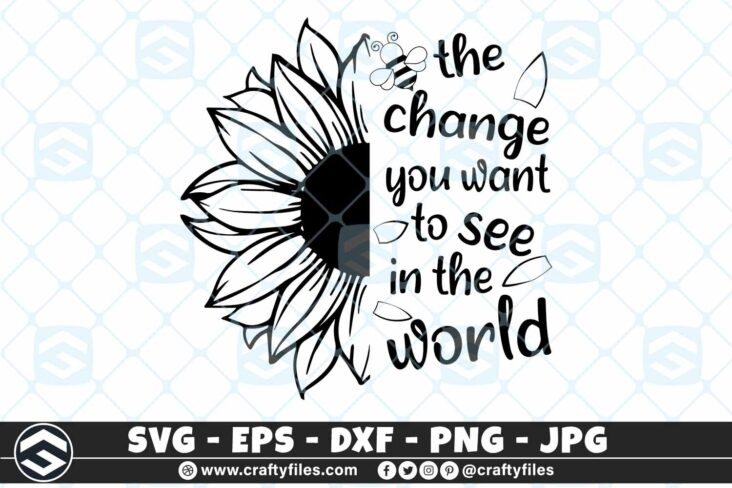 255 Sunflower bee the change you want to see in the world 3 2D Sunflower SVG  Happy Bee SVG Change the world