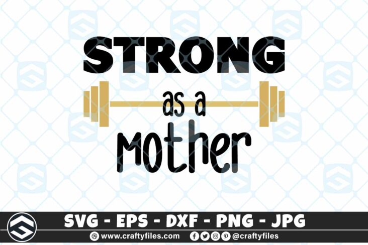 258 GYM STRONG as a mother 3 2D GYM Strong as a mother SVG Mom SVG