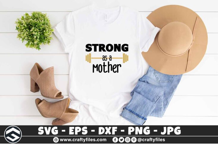 258 GYM STRONG as a mother 3 2TW GYM Strong as a mother SVG Mom SVG