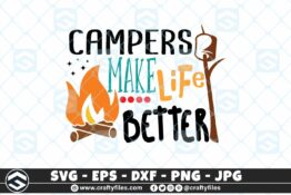266 Campers make life better camping outdoor campfire 3 2D Craft Designs