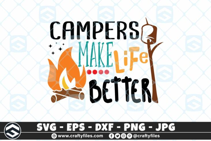 266 Campers make life better camping outdoor campfire 3 2D Campers Make Life Better Camping SVG Outdoor Campfire