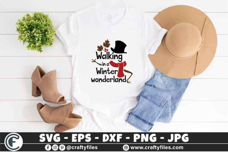 280 walking in a winter wonderland winter coming 3 2T Walking In A Winter Wonderland SVG Winter SVG Coming PNG Snow man EPS DXF
