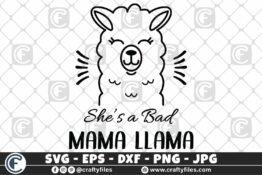 310 she is a bad mama llama 3 2D Craft Designs