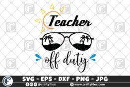 320 Teacher OFF duty Hello summer sun glasses beaching summer sun and fun 3 2D Crafty Files | Home