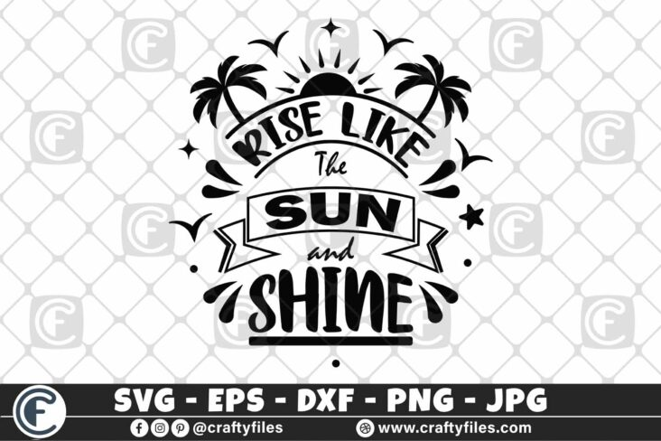 322 Hello summer rise like the sun and shine 3 2D Summer SVG Rise Like The Sun And Shine SVG Palms SVG EPS PNG Beaching time SVG