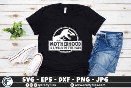 324 Motherhood is a walk in the park 3 2TW Motherhood is A Walk in The Park SVG, Mom Dinosaur Shirt, Mom Life SVG, Mom of Boys SVG, Motherhood SVG