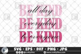 326 Be kind all day everyday to everyone2 3 2D Crafty Files   Home