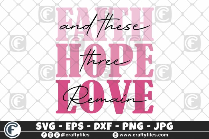 327 Faith hope love and the three remain 3 2D Faith SVG, Hope SVG , Love SVG and Thes Three Remain SVG DXF PNG Mativations SVG world
