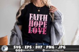 327 Faith hope love and the three remain2 2 3 2 T B F Faith SVG, Hope SVG , Love SVG and Thes Three Remain SVG DXF PNG Mativations SVG world
