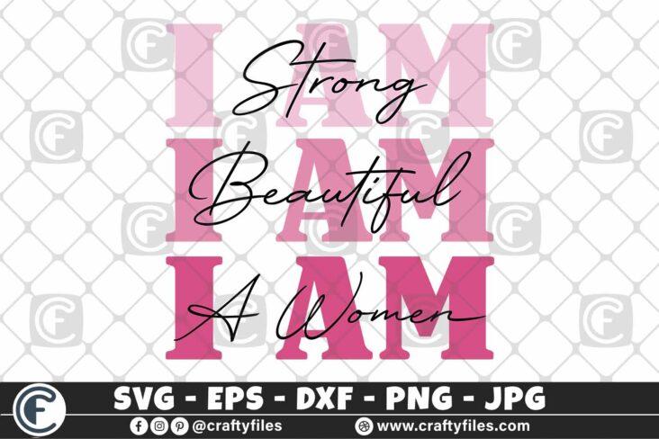 328 I am Strong beautifull a women 3 2D I am strong SVG; I am Beautiful SVG, I am A Women svg Mativations world SVG For Womens SVG