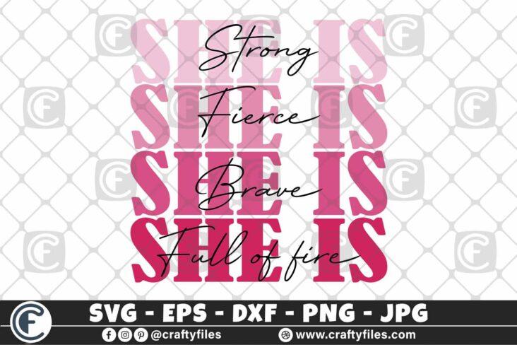 329 She is strong fierce brave full of fire 3 2D She Is Strong SVG She Is Fierce And Brave Mativations World SVG For Womens SVG Girl DXF