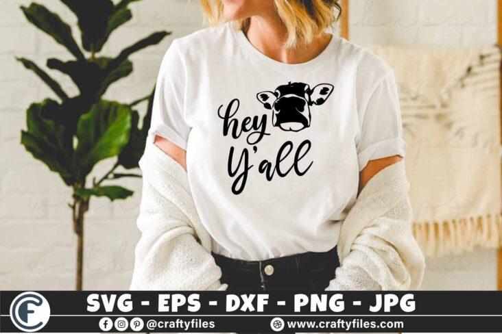 334 Cute cow fanny cow hey y all 3 2 T N F Hey Y'all Cow SVG Cattle Farm Farmhouse SVG dxf Files for Cutting Farm Sweet Farm SVG