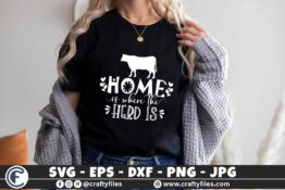 335 Home is where the HERD is cow in farm farming 3 2 T B F Cow SVG Home is Where The Heard Is SVG Cattle Farm Farmhouse SVG dxf Files for Cutting