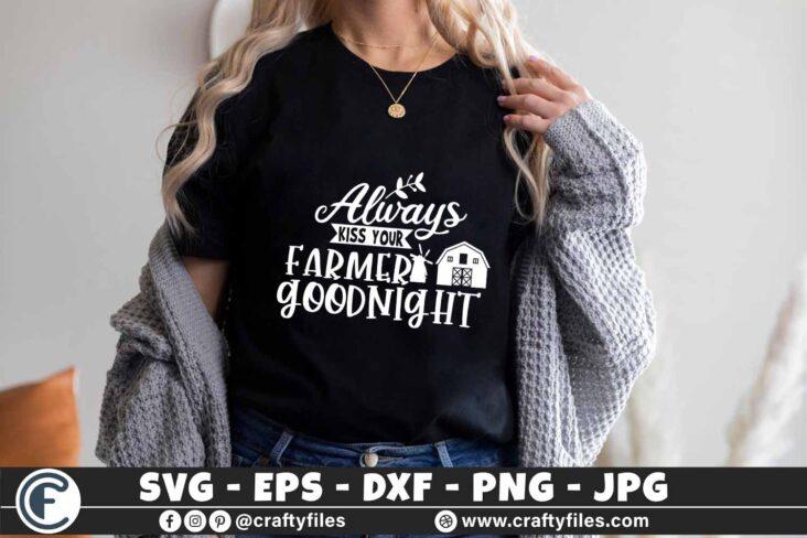 338 Always kiss your Farmer goodnignt barn farm farming 3 2 T B F Always kiss your Farmer goodnight SVG, Farmer SVG, Farmhouse SVG, Farm SVG, Farmhouse Sign SVG, Farm Life SVG