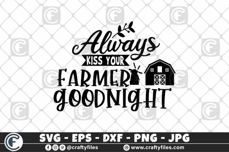 338 Always kiss your Farmer goodnignt barn farm farming 3 2D Always kiss your Farmer goodnight SVG, Farmer SVG, Farmhouse SVG, Farm SVG, Farmhouse Sign SVG, Farm Life SVG