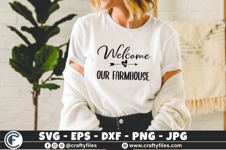 341 Welcome to our farmhouse arrow heart farm farming 3 2 T N F Welcome To Our Farmhouse SVG, Farmhouse SVG, Wood Sign Files, Farmhouse Sign SVG, Farm Life SVG