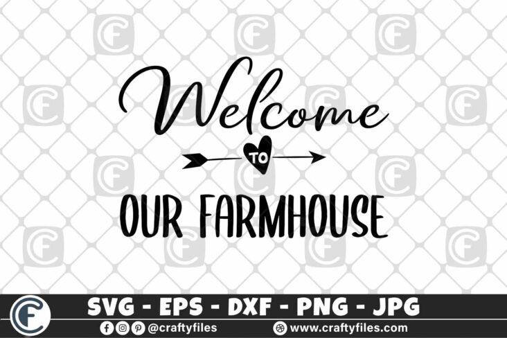 341 Welcome to our farmhouse arrow heart farm farming 3 2D Welcome To Our Farmhouse SVG, Farmhouse SVG, Wood Sign Files, Farmhouse Sign SVG, Farm Life SVG