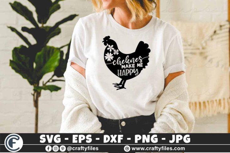 349 chekenes make me happy farm farming hens 3 2 T N F Chickens make me happy svg cut file Farm svg Chicken svg Farm SVG file Farmer Svg Chicken svg file Family Farm SVG Chicken make me happy